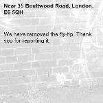 We have removed the fly-tip. Thank you for reporting it.-35 Boultwood Road, London, E6 5QH