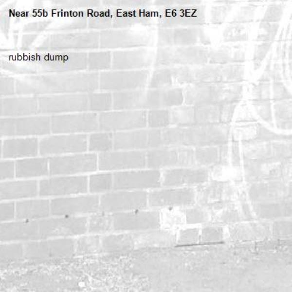 rubbish dump -55b Frinton Road, East Ham, E6 3EZ