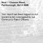 Your report has been logged on our system to be investigated by our Community Patrol Officers.-1 Chaucer Road, Farnborough, GU14 8SW