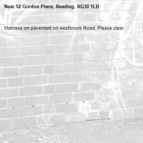 Mattress on pavement on westbrook Road. Please clear. -12 Gordon Place, Reading, RG30 1LB