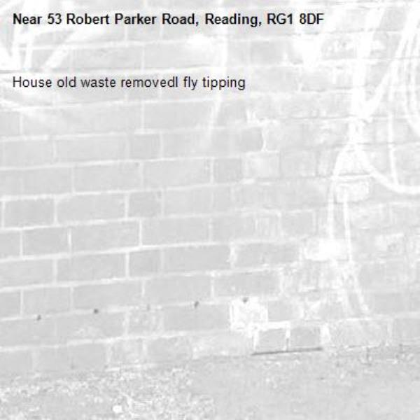 House old waste removedl fly tipping -53 Robert Parker Road, Reading, RG1 8DF