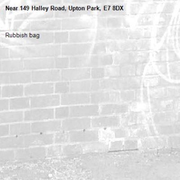 Rubbish bag-149 Halley Road, Upton Park, E7 8DX
