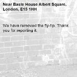 We have removed the fly-tip. Thank you for reporting it.-Basle House Albert Square, London, E15 1HH