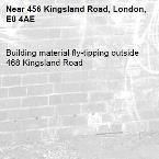 Building material fly-tipping outside 468 Kingsland Road-456 Kingsland Road, London, E8 4AE