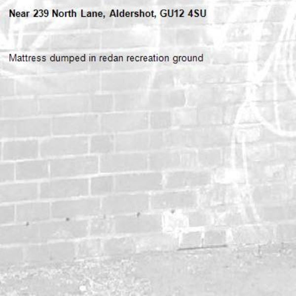 Mattress dumped in redan recreation ground -239 North Lane, Aldershot, GU12 4SU