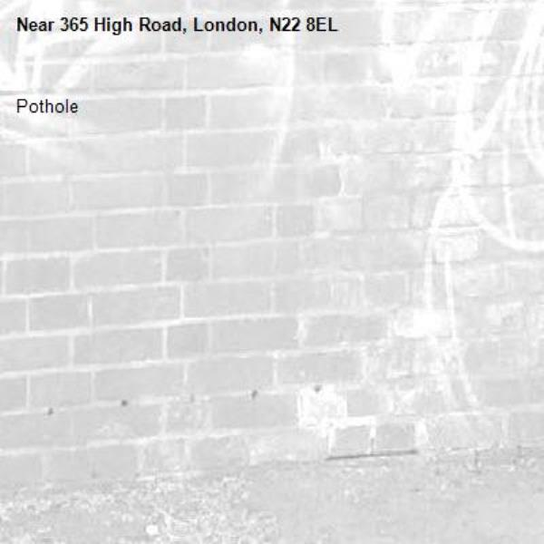 Pothole -365 High Road, London, N22 8EL