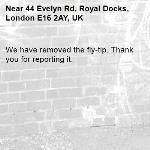 We have removed the fly-tip. Thank you for reporting it.-44 Evelyn Rd, Royal Docks, London E16 2AY, UK