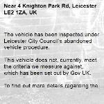 The vehicle has been inspected under Leicester City Council's abandoned vehicle procedure.