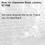 We have removed the fly-tip. Thank you for reporting it.-52c Claremont Road, London, E7 0QB
