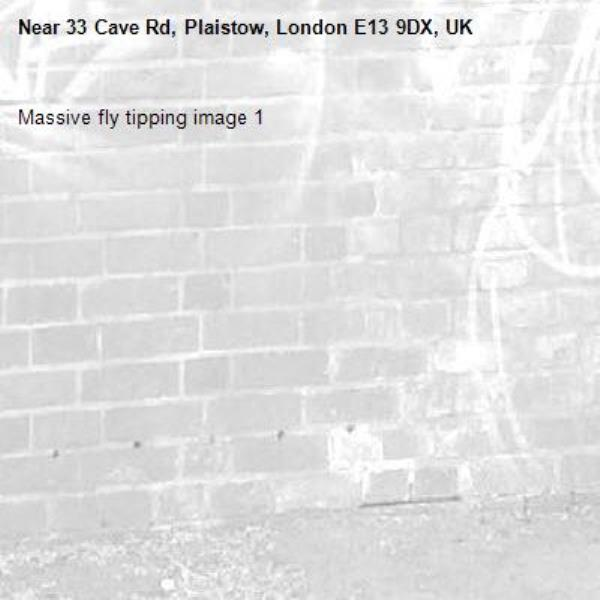 Massive fly tipping image 1-33 Cave Rd, Plaistow, London E13 9DX, UK