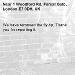 We have removed the fly-tip. Thank you for reporting it.-1 Woodford Rd, Forest Gate, London E7 0DH, UK
