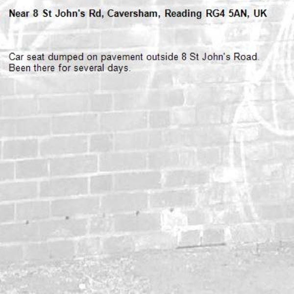Car seat dumped on pavement outside 8 St John's Road. Been there for several days.-8 St John's Rd, Caversham, Reading RG4 5AN, UK