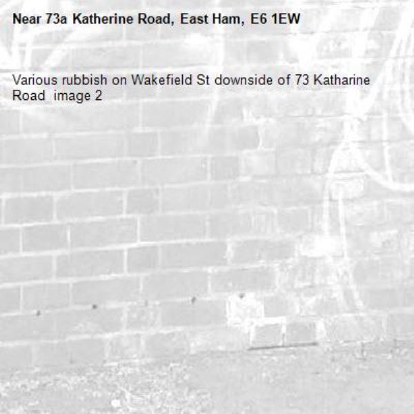 Various rubbish on Wakefield St downside of 73 Katharine Road  image 2-73a Katherine Road, East Ham, E6 1EW