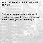 Further investigation is underway to resolve this issue by our enforcement team. Thank you for reporting it.-369 Romford Rd, London E7 8BF, UK