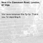 We have removed the fly-tip. Thank you for reporting it.-83a Claremont Road, London, E7 0QA