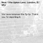 We have removed the fly-tip. Thank you for reporting it.-129a Upton Lane, London, E7 9PJ