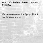 We have removed the fly-tip. Thank you for reporting it.-220a Balaam Street, London, E13 8RA