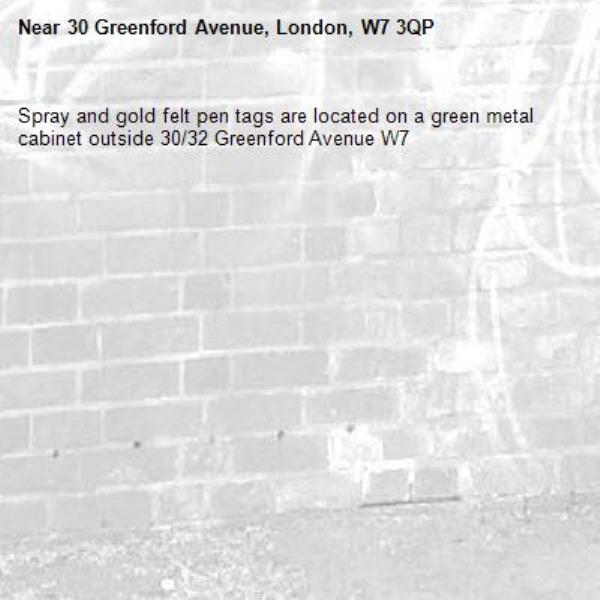 Spray and gold felt pen tags are located on a green metal cabinet outside 30/32 Greenford Avenue W7 -30 Greenford Avenue, London, W7 3QP