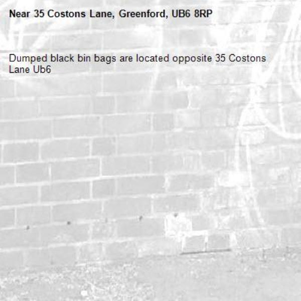 Dumped black bin bags are located opposite 35 Costons Lane Ub6 -35 Costons Lane, Greenford, UB6 8RP