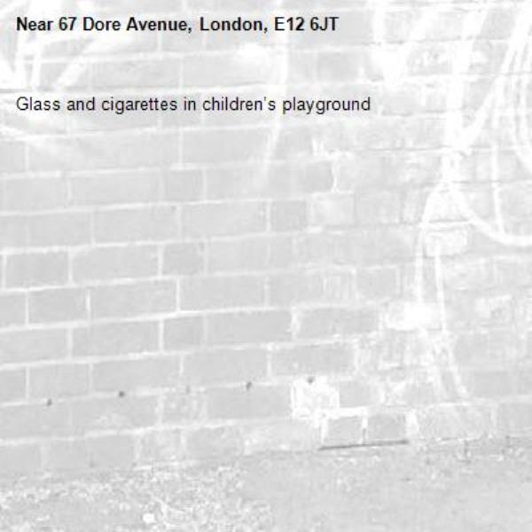 Glass and cigarettes in children's playground -67 Dore Avenue, London, E12 6JT