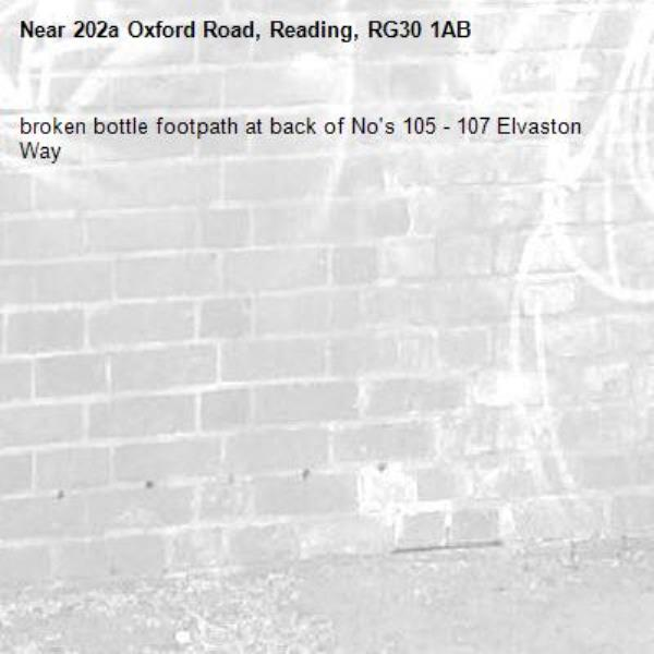 broken bottle footpath at back of No's 105 - 107 Elvaston Way-202a Oxford Road, Reading, RG30 1AB