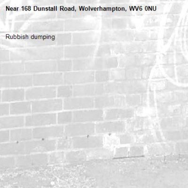 Rubbish dumping -168 Dunstall Road, Wolverhampton, WV6 0NU
