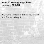 We have removed the fly-tip. Thank you for reporting it.-40 Woodgrange Road, London, E7 0QH