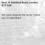 We have removed the fly-tip. Thank you for reporting it.-36 Stratford Road, London, E13 0JW