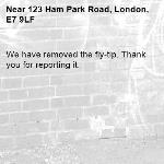 We have removed the fly-tip. Thank you for reporting it.-123 Ham Park Road, London, E7 9LF