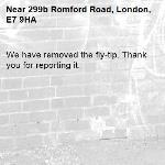 We have removed the fly-tip. Thank you for reporting it.-299b Romford Road, London, E7 9HA