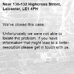 We've closed this case.  Unfortunately we were not able to locate the problem. If you have information that might lead to a better resolution please get in touch with us. -130-132 Highcross Street, Leicester, LE1 4PH