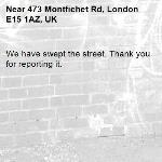 We have swept the street. Thank you for reporting it.-473 Montfichet Rd, London E15 1AZ, UK
