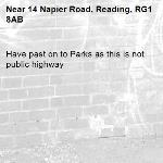 Have past on to Parks as this is not public highway-14 Napier Road, Reading, RG1 8AB