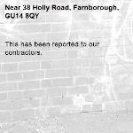 This has been reported to our contractors. -38 Holly Road, Farnborough, GU14 8QY
