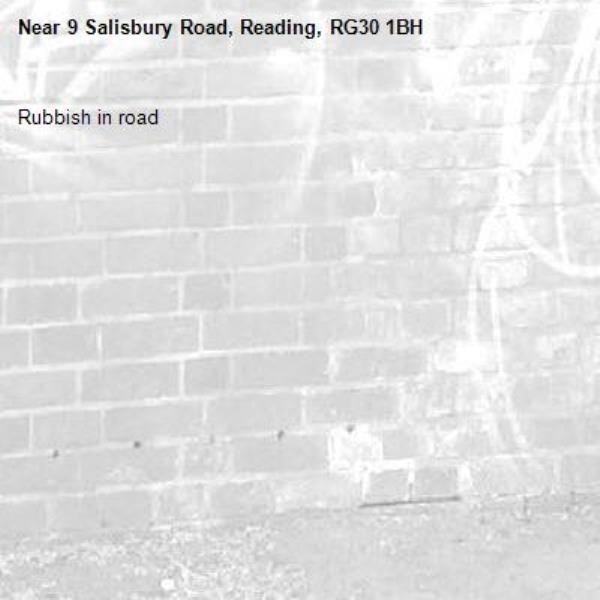 Rubbish in road -9 Salisbury Road, Reading, RG30 1BH