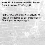 Further investigation is underway to resolve the issue by our supervisors. Thank you for reporting it.-291B Shrewsbury Rd, Forest Gate, London E7 8QU, UK