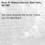 We have removed the fly-tip. Thank you for reporting it.-44 Watson Avenue, East Ham, E6 2BP