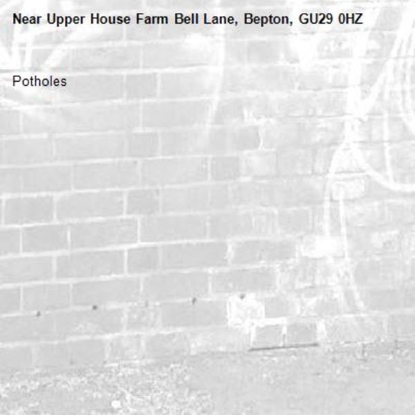 Potholes -Upper House Farm Bell Lane, Bepton, GU29 0HZ