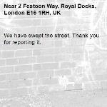 We have swept the street. Thank you for reporting it.-2 Festoon Way, Royal Docks, London E16 1RH, UK