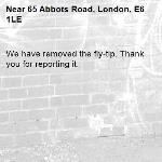 We have removed the fly-tip. Thank you for reporting it.-65 Abbots Road, London, E6 1LE