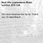 We have removed the fly-tip. Thank you for reporting it.-89a Leytonstone Road, London, E15 1JA