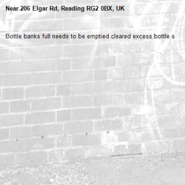 Bottle banks full needs to be emptied cleared excess bottle s -206 Elgar Rd, Reading RG2 0BX, UK