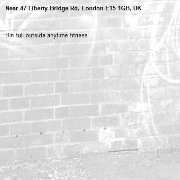 Bin full outside anytime fitness-47 Liberty Bridge Rd, London E15 1GB, UK