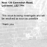 This issue is being investigate and will be resolved as soon as possible   Thank you  -128 Cavendish Road, Leicester, LE2 7PH