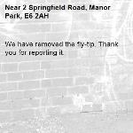 We have removed the fly-tip. Thank you for reporting it.-2 Springfield Road, Manor Park, E6 2AH