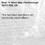 This has been reported to our community patrol officers. -14 Wren Way, Farnborough GU14 8SZ, UK