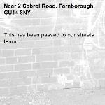 This has been passed to our streets team.-2 Cabrol Road, Farnborough, GU14 8NY