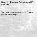 We have removed the fly-tip. Thank you for reporting it.-107 Sherrard Rd, London E7 8DN, UK