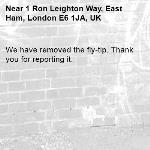 We have removed the fly-tip. Thank you for reporting it.-1 Ron Leighton Way, East Ham, London E6 1JA, UK