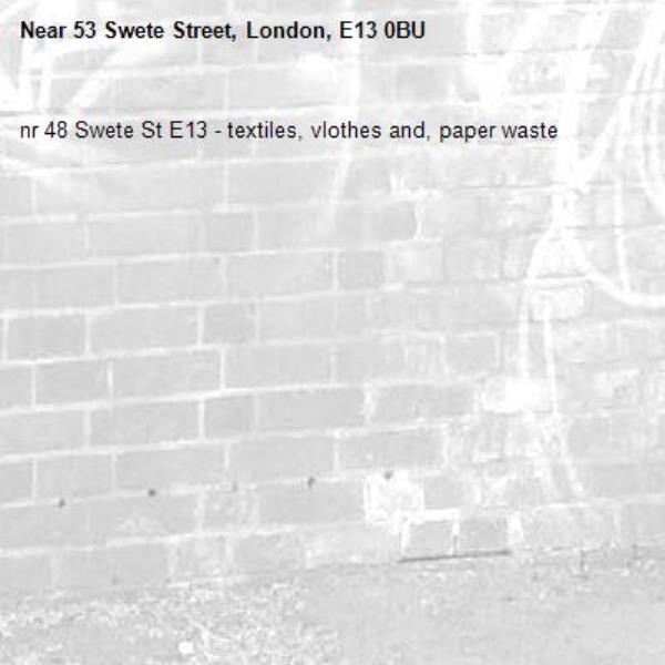 nr 48 Swete St E13 - textiles, vlothes and, paper waste-53 Swete Street, London, E13 0BU